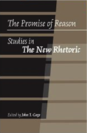 The Promise of Reason Studies in The New Rhetoric