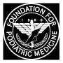 Foundation for Podiatric Medicine