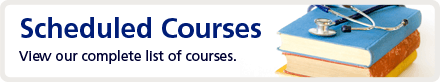 View our complete list of scheduled courses.