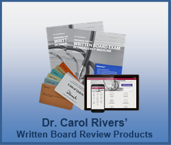 Dr. Carol Rivers Written Board Review Products