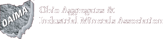 Ohio Aggregates & Industrial Minerals Association. Click OAIMA logo for home page.