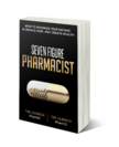 Seven Figure Pharmacist Cover