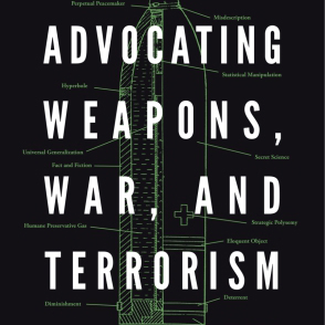 Advocating Weapons, War, and Terrorism: Technological and Rhetorical Paradox