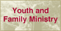 Youth and Family Ministry.