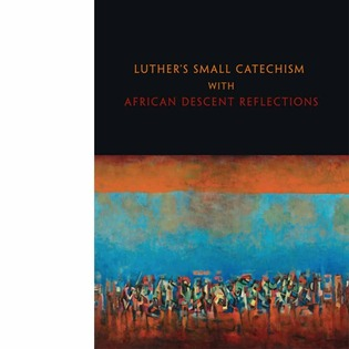 Luthers Small Catechism African Descent Reflections