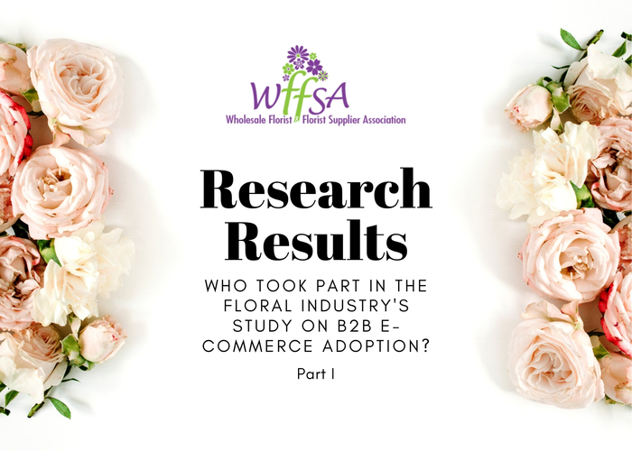 Research Results: Who Took Part in the Floral Industry's Study on B2B E-Commerce Adoption?